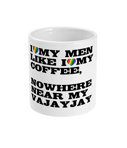 I Love My Coffee, Like I Love My Men! Funny, Lesbian, Mug