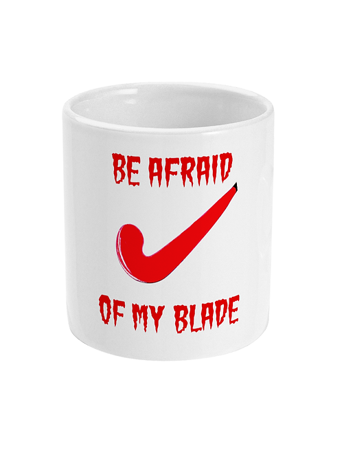 Be Afraid Of My Blade! Field Hockey Mug