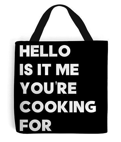 Hello Is It Me You're Looking For Tote Bag