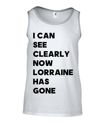 I Can See Clearly Now Lorraine Has Gone Tank Top