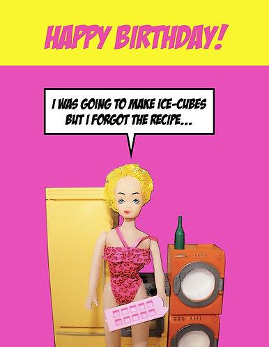 Funny, I Forgot The Recipe For Ice Cubes, Happy Birthday Card