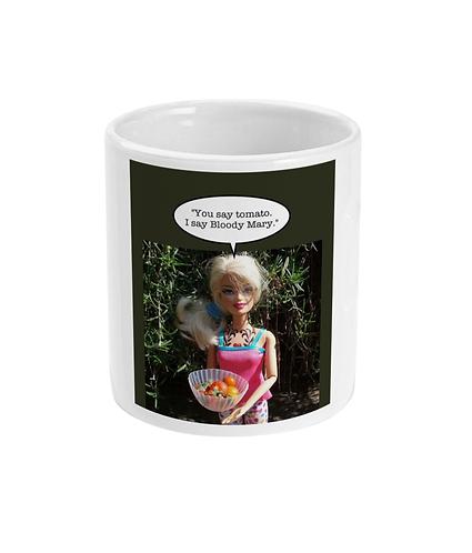 "Funny Drinking Meme Mug! You Say Tomato, I Say ""Bloody Mary!"""