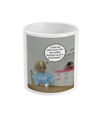 Funny, Meme Mug! I Like My Men How I Like My Coffee!