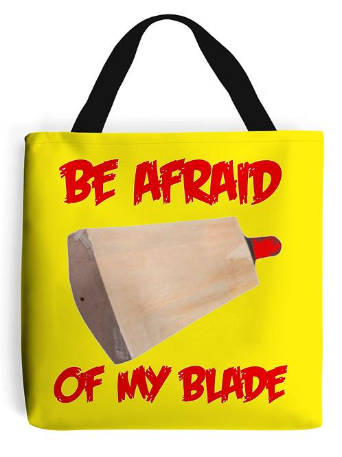 Be Afraid of My Cricket Blade Tote Bag