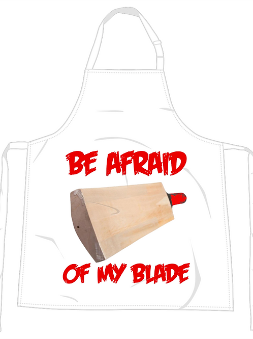 Be Afraid Of My Cricket Blade Apron