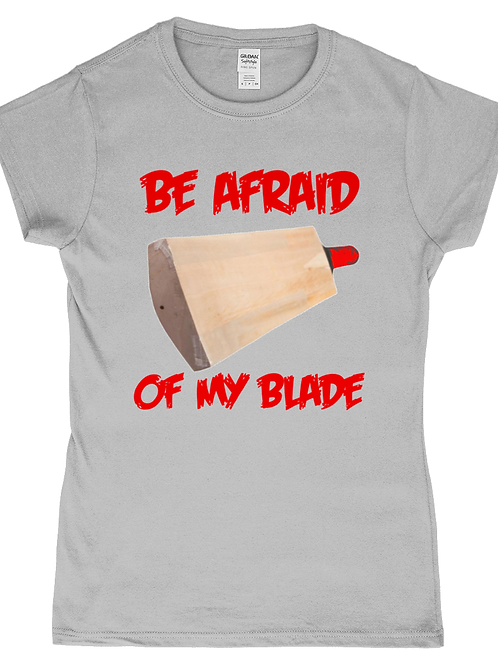 Be Afraid Of My Blade! Funny, Ladies Cricket T-Shirt