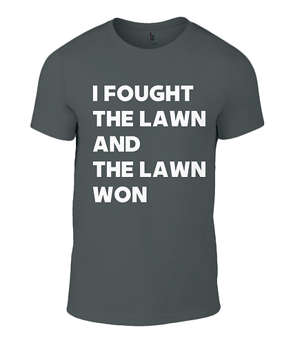 I Fought The Lawn & The Lawn Won Men's T-Shirt