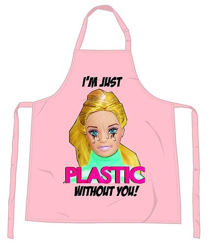 I'm Just Plastic Apron