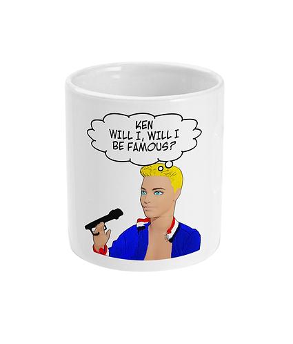 Funny Mug! Ken, Will I Be Famous?