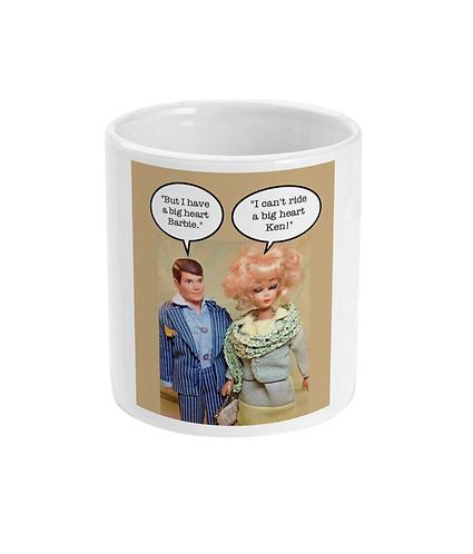 Rude, Funny, Meme Mug! I Can't Ride A Big Heart Ken!