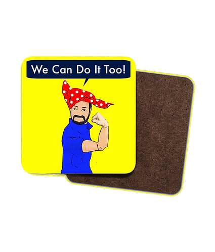 4 x We Can Do It Too, Funny, Drinks Coasters!