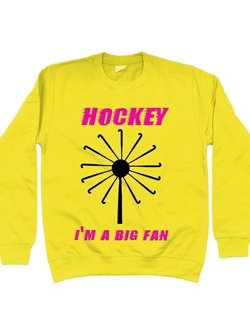 Hockey, I'm A Big Fan Field Hockey Sweatshirt