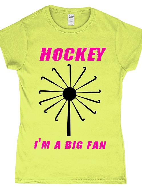 Hockey, I'm A Big Fan! Funny, Ladies Field Hockey T-Shirt
