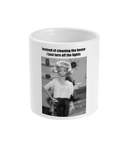 Funny, Meme Mug! Instead of cleaning the house, I just turn off the lights!