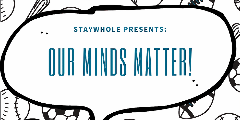 Our Minds Matter: Come hear a great discussion about Mental Health