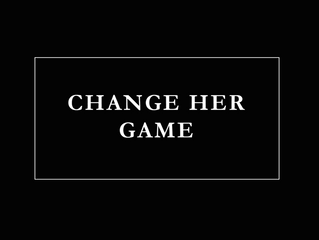 Why 'Change Her Game'?