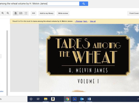Book Preview is on line (Google: tares among the wheat by H. Melvin James)