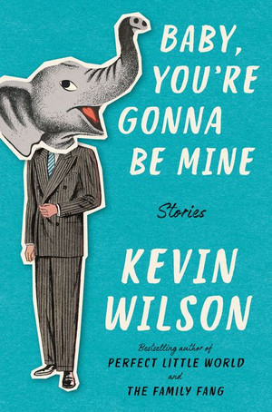 Kevin Wilson, My Long Time Literary Love, Has Grown Up.