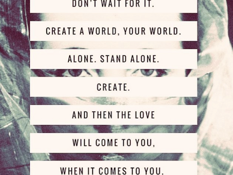 Quote: Create a world, your world. Alone.
