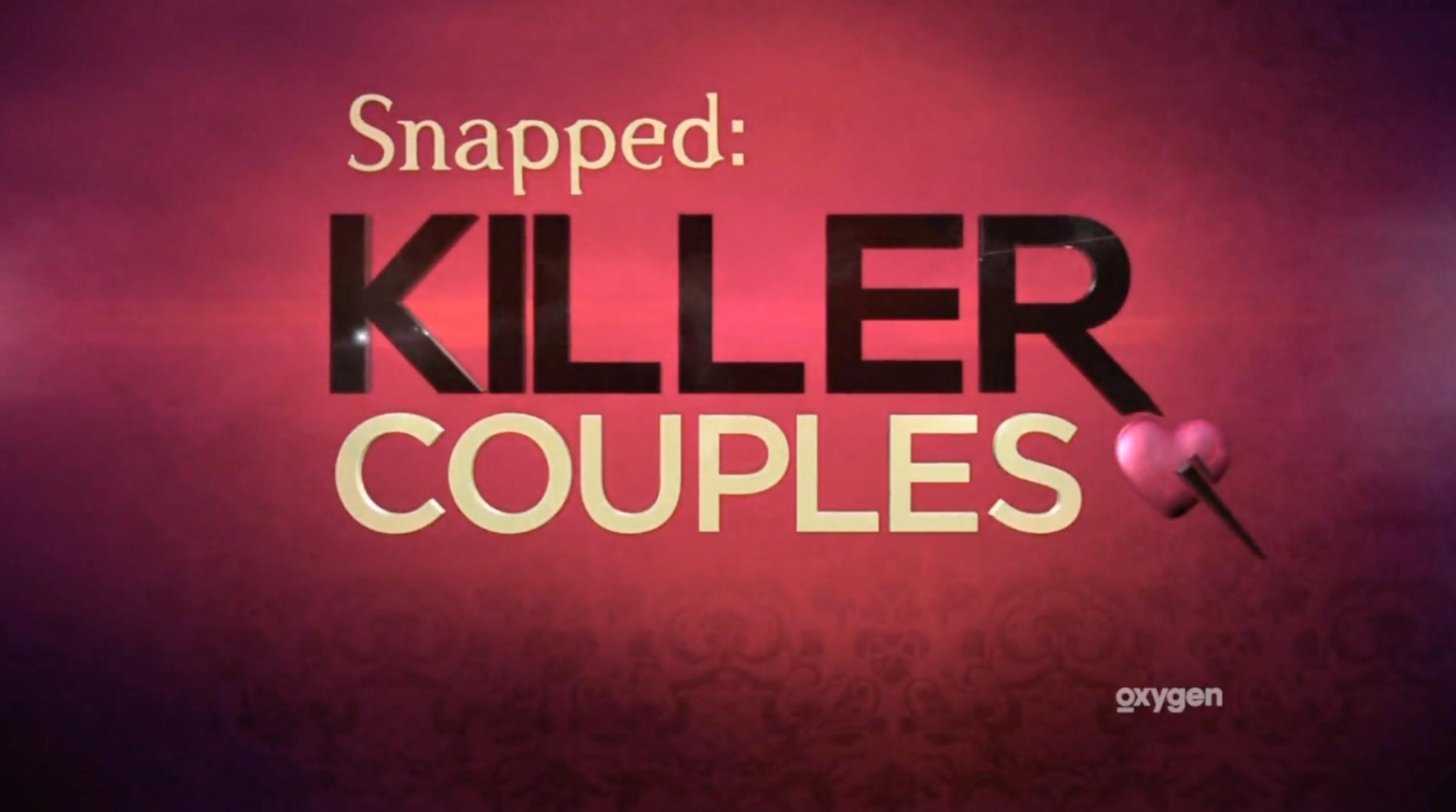 oxygen snapped - killer couples