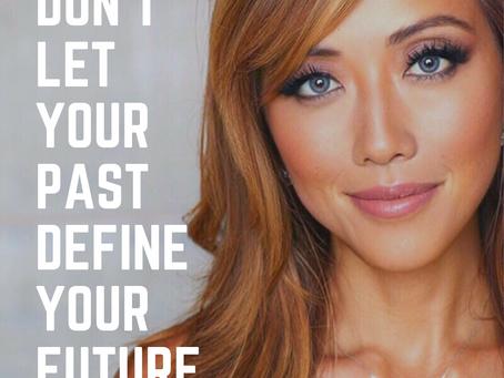 MOTIVATION: Don't Let Your Past Define Your Future