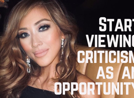 SELF IMPROVEMENT: View Criticism as an Opportunity to Better Yourself