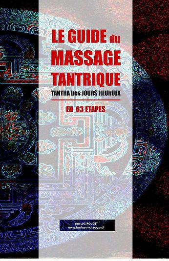 Photo du livre : LE GUIDE DU MASSAGE TANTRIQUE en 63 étapes.