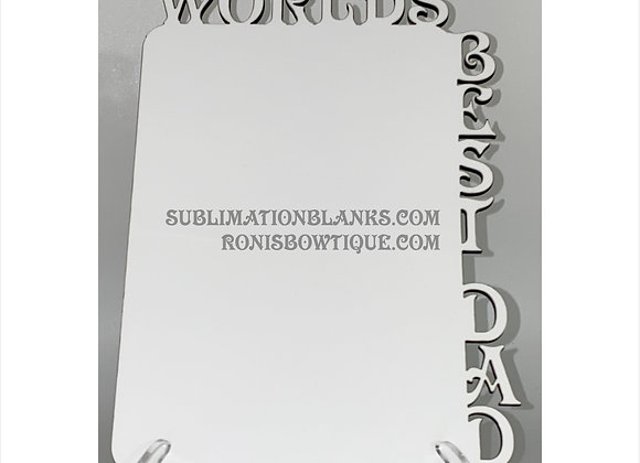 WORLDS BEST DAD SUBLIMATION BLANK MDF PHOTO BOARD PHOTO PANEL PICTURE