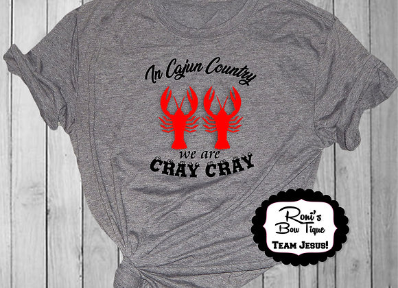 Red Crawfish In Cajun Country we are Cray Cray Personalized Tshirt Adult Size