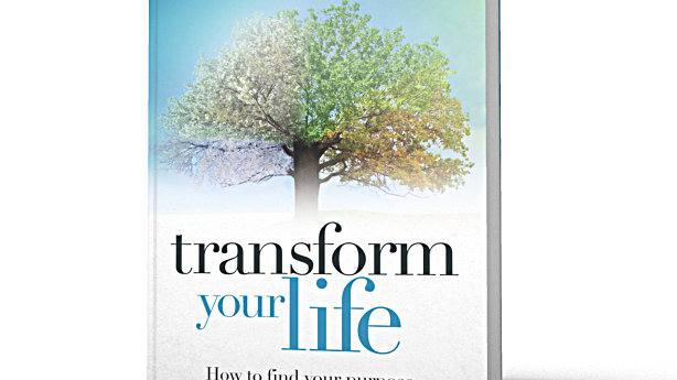 Transform Your Life - how to find your purpose and reach your potential