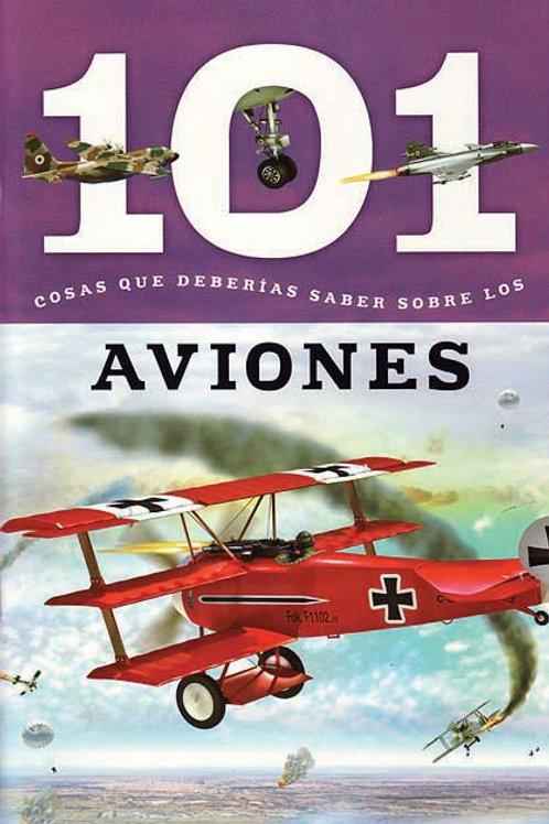 Aviones: 101 Cosas que Deberias Saber Sobre los (Planes: 101 Facts)