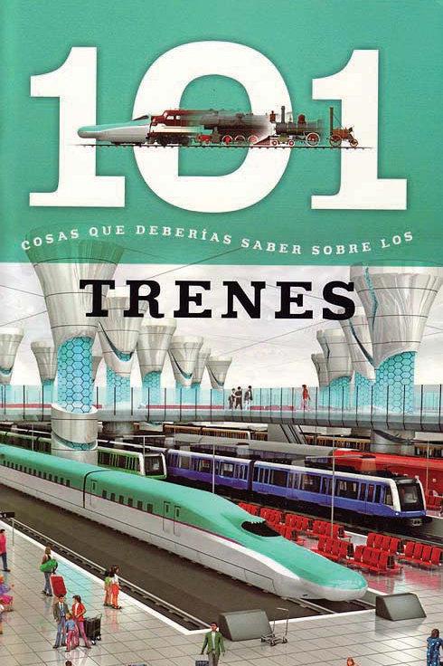 Trenes: 101 Cosas que Deberias Saber Sobre los (Trains: 101 Facts)