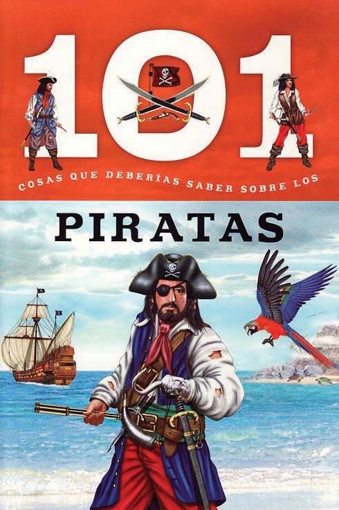 Piratas: 101 Cosas que Deberias Saber Sobre los (Pirates: 101 Facts)