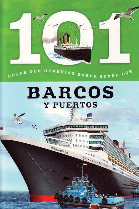 Barcos Y Puertos: 101 Cosas que Deberias Saber Sobre los (Boats and Ports: 101 F