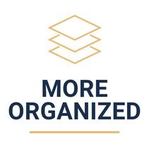 more organized