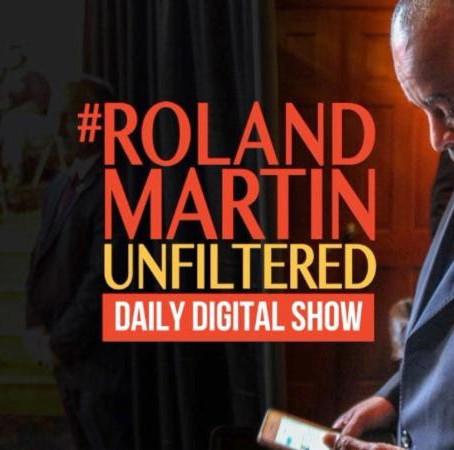 Award-winning Journalist Roland S. Martin's Daily Digital Show #ROLANDMARTINUNFILTERED Premiers