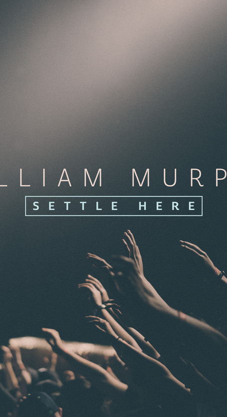 """Chart-Topping, Grammy®-Nominated Recording Artist William Murphy Releases New Single """"Settle Here"""""""