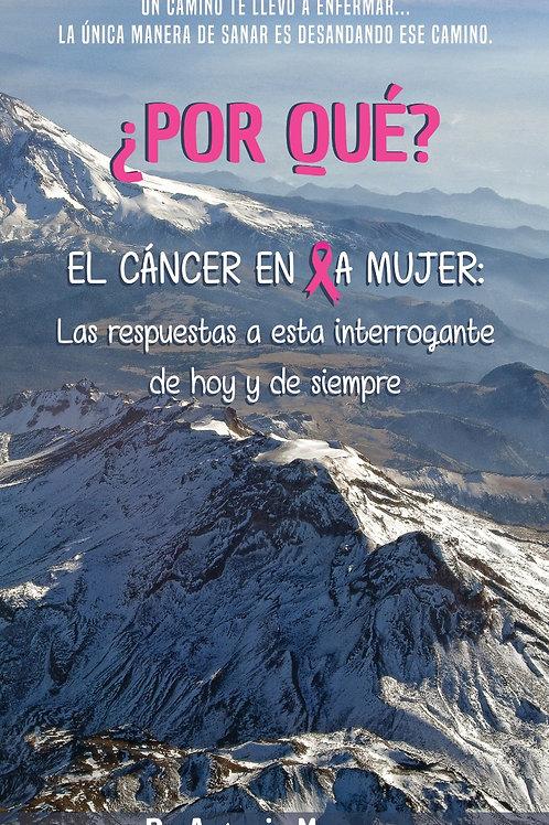 El cáncer en la mujer: las respuestas a esta interrogante... Edición IMPRESA