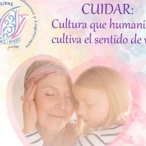 CUIDAR cultura que humaniza y cultiva el sentido de vida