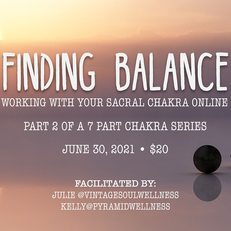 Finding Balance – Working with Your Sacral Chakra ONLINE