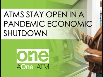 ATMs Stay Open in Pandemic Economic Shutdown