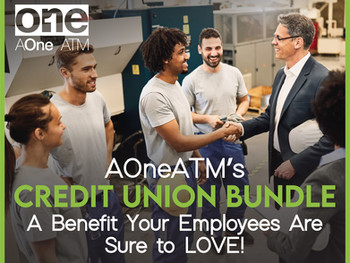 AOne ATM's Credit Union Bundle – A Benefit Your Employees are Sure to LOVE!