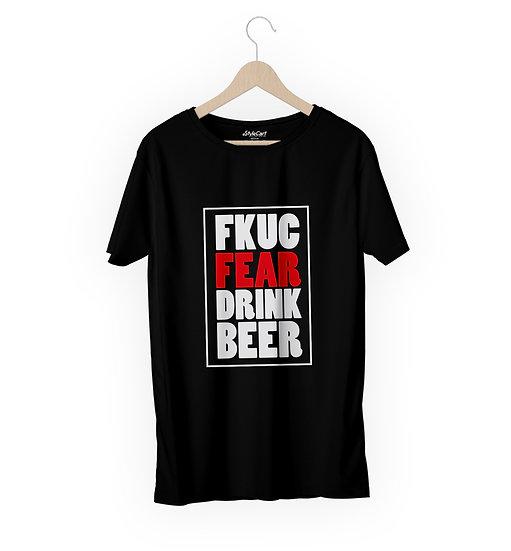 FKUC Fear Drink Beer Half Sleeves Round Neck Unisex 100% Cotton T-shirt