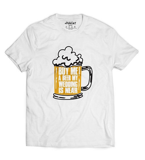 Buy Me A Beer My Wedding Is Half Sleeves Round Neck Unisex 100% Cotton T-shirt
