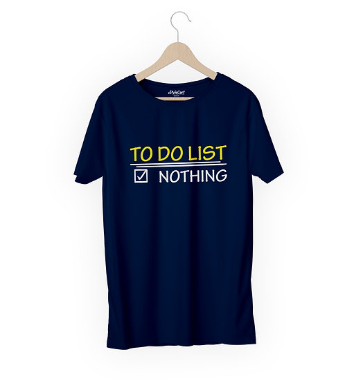To Do List Nothing Half Sleeves Round Neck 100% Cotton Tees