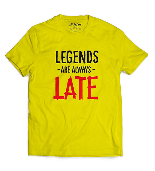Legends Are Always Late Half Sleeves Round Neck 100% Cotton Tees