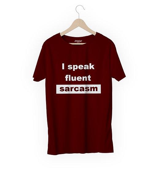 I Speak Fluent Sarcasm Half Sleeves Round Neck 100% Cotton Tees