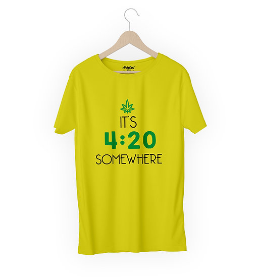 Its 420 Somewhere Half Sleeves Round Neck 100% Cotton Tees
