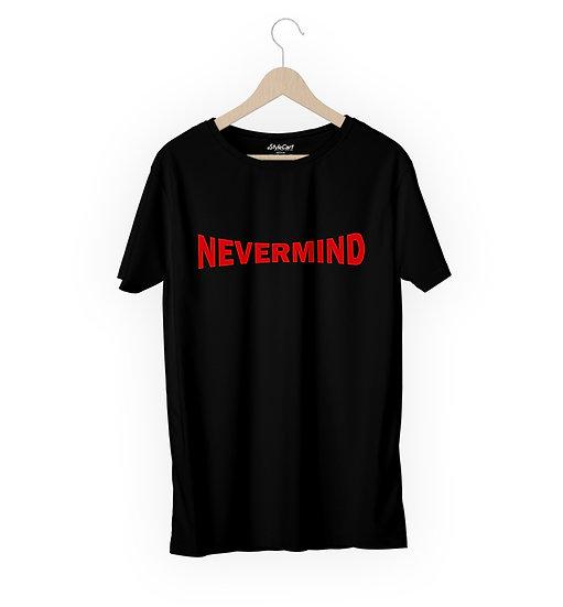 Nevermind Half Sleeves Round Neck 100% Cotton Tees