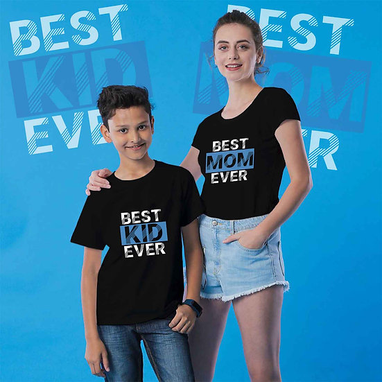 Best Mom Ever And Best kid Ever (Combo of 2 T-shirts)
